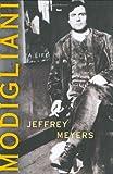 Modigliani: A Life (0151011788) by Meyers, Jeffrey