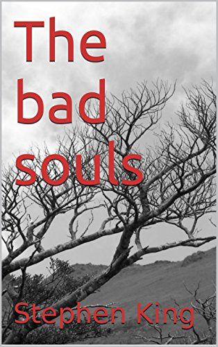 Stephen King - The bad souls: A short story (English Edition)