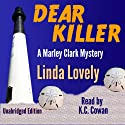 Dear Killer: Marley Clark Mysteries, Book 1 Audiobook by Linda Lovely Narrated by K. C. Cowan