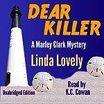 Dear Killer: Marley Clark Mysteries, Book 1 | Linda Lovely