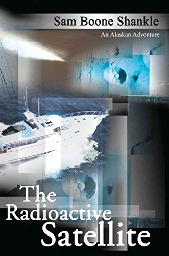 the-radioactive-satellite-by-author-sam-boone-shankle-published-on-august-2000