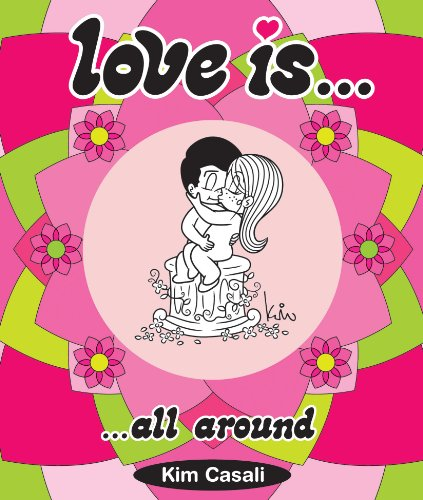 Love Is . . . All Around