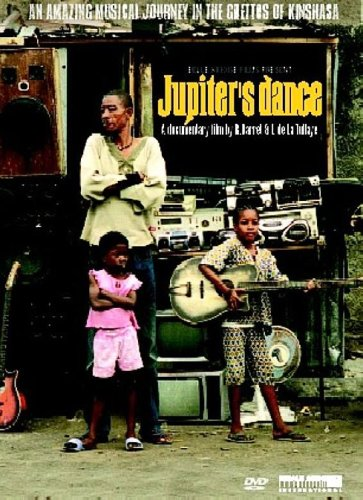Jupiter's Dance - An amazing musical journey in the ghettos of Kinshasa (A documentary film by R. Barret & F. de la Tullaye) [DVD]
