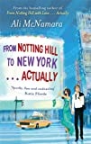 Ali McNamara From Notting Hill to New York . . . Actually