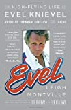 img - for Evel: The High-Flying Life of Evel Knievel: American Showman, Daredevil, and Legend book / textbook / text book