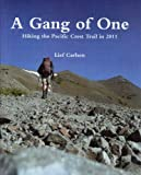 A Gang of One - Hiking the Pacific Crest Trail