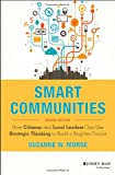 img - for Smart Communities: How Citizens and Local Leaders Can Use Strategic Thinking to Build a Brighter Future (Essential Texts for Nonprofit and Public Leadership and Management) book / textbook / text book