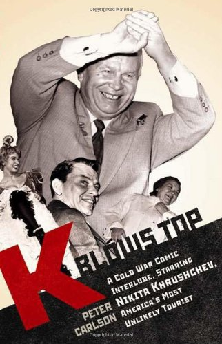 Image for K Blows Top: A Cold War Comic Interlude Starring Nikita Khrushchev, America's Most Unlikely Tourist