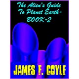 THE ALIEN&#39;S GUIDE TO PLANET EARTH-BOOK-2