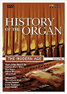 History of the Organ, Vol. 4: The Modern Age