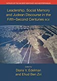 img - for Leadership, Social Memory and Judean Discourse in the Fifth-second Centuries Bce (Worlds of the Ancient Near East and Mediterranean) book / textbook / text book