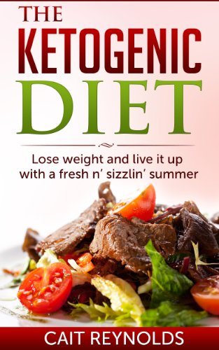The Ketogenic Diet: Lose Weight And Live It Up With A Fresh N' Sizzlin' Summer