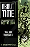 About Time 2: The Unauthorized Guide to Doctor Who: 1966-1969, Seasons 4 to 6 (About Time) (0975944614) by Wood, Tat