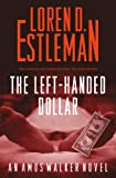 The Left-Handed Dollar (Amos Walker Mysteries)