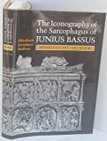 img - for The Iconography of the Sarcophagus of Junius Bassus book / textbook / text book