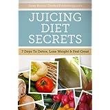Juicing Diet Secrets ~ Dave Bruno