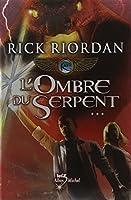 Kane Chronicles Tome 3 - L'ombre du serpent