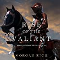 Rise of the Valiant: Kings and Sorcerers, Book 2 (       UNABRIDGED) by Morgan Rice Narrated by Wayne Farrell