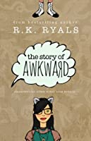 The Story of Awkward (English Edition)