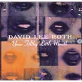 Your Filthy Little Mouth ~ David Lee Roth