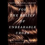 For the Relief of Unbearable Urges: Stories   [Nathan Englander]