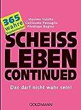 Scheißleben continued: Das darf nicht wahr sein!