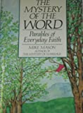 The Mystery of the Word: Parables of Everyday Faith (0060654694) by Mason, Mike