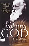The Evolving God: Charles Darwin on the Naturalness of Religion
