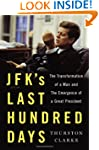 JFK's Last Hundred Days: The Transfor...