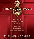 Michael Capuzzo THE Murder Room Abridged: The Heirs of Sherlock Holmes Gather to Solve the World's Most Perplexing Cold Cases