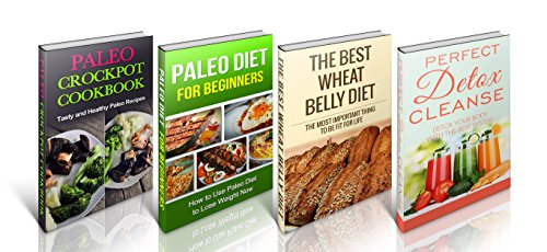 Paleo Diet for Beginners Ultimate Boxed Set: Paleo Crockpot Cookbook, Paleo Diet for Beginners,Detox cleanse and The Best Wheat Diet (Crock Pot, Crock ... Slow Cooker Recipes, Slow Cooking,) by David Fox