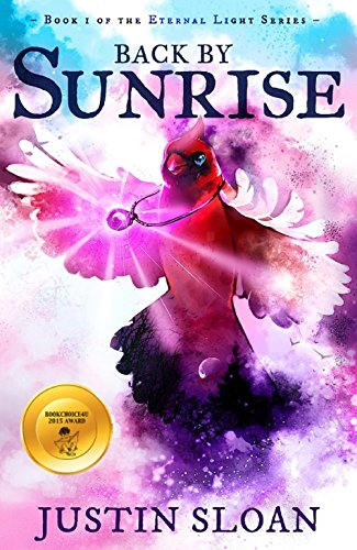 Book: Back by Sunrise - A magical realism story (Eternal Light Book 1) by Justin Sloan