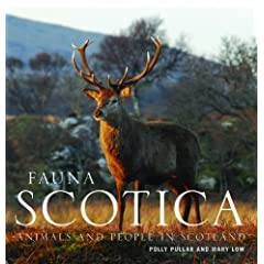 Fauna Scotica: People and Animals in Scotland by Mary Low and Polly Pullar