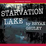 Starvation Lake: A Mystery | Bryan Gruley