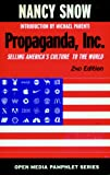 Propaganda, Inc.: Selling America's Culture to the World (Open Media Series) (Seven Stories' Open Media) (1583225390) by Snow, Nancy