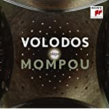 Volodos plays Mompou (Limited Edition Deluxe Version)