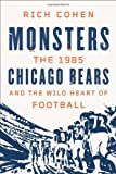 img - for Monsters: The 1985 Chicago Bears and the Wild Heart of Football book / textbook / text book