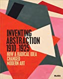 img - for Inventing Abstraction, 1910-1925 book / textbook / text book