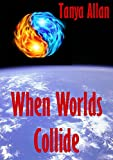 img - for When Worlds Collide (The Natasha Mackay Chronicles Book 3) book / textbook / text book
