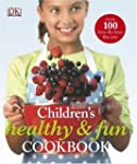 Children's Healthy & Fun Cookbook (Dk...