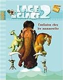 echange, troc Catherine Hapka - L'Age de glace 2 : Confusion chez les mammouths
