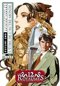 Les Douze Royaumes, Livre 8 : L'Etre de l'autre monde par Fuyumi Ono