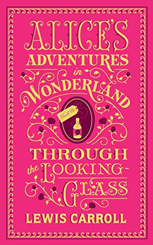 Alices Adventures in Wonderland and Through the Looking-Glass (Barnes & Noble Flexibound Classics) (Barnes & Noble Flexibound Editions) [Carroll, Lewis] (Tapa Dura)
