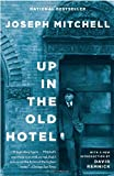 UP IN THE OLD HOTEL and Other Stories (0679746315) by Mitchell, Joseph