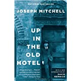 Up in the Old Hotel ~ Joseph Mitchell