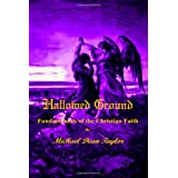 Hallowed Ground: Fundamentals of the Christian Faith ~ Michael Taylor