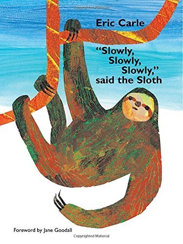 Slowly, Slowly, Slowly Said The Sloth By Carle, Eric (2002) Hardcover