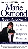 Behind the Smile: My Journey out of Postpartum Depression (044667852X) by Osmond, Marie