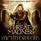 The Threat of Madness: The Lost Prophecy, Book 1 Hörbuch von D.K. Holmberg Gesprochen von: James Fouhey