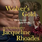 Wolver's Gold: The Wolvers, Book 5 | Jacqueline Rhoades